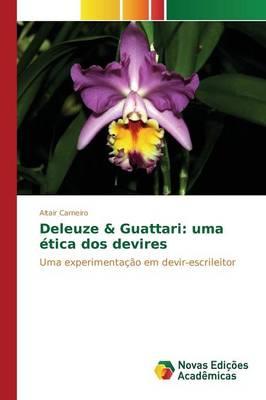 Deleuze & Guattari: Uma Etica DOS Devires (Paperback)