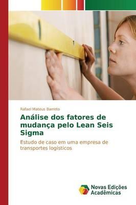 Analise DOS Fatores de Mudanca Pelo Lean Seis SIGMA (Paperback)