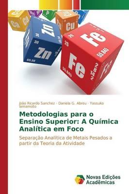 Metodologias Para O Ensino Superior: A Quimica Analitica Em Foco (Paperback)