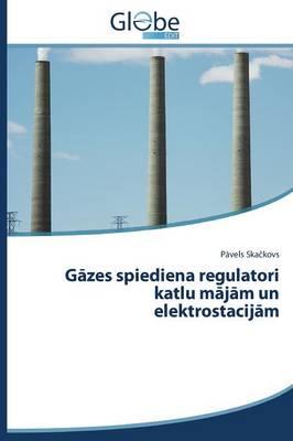 G Zes Spiediena Regulatori Katlu M J M Un Elektrostacij M (Paperback)
