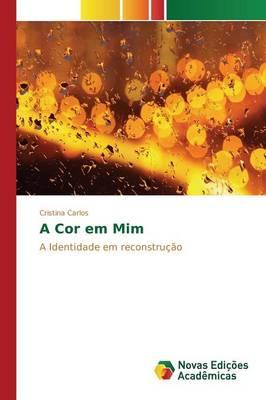 A Cor Em MIM (Paperback)