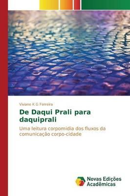 De Daqui Prali para daquiprali (Paperback)