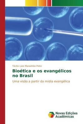 Bioetica E OS Evangelicos No Brasil (Paperback)