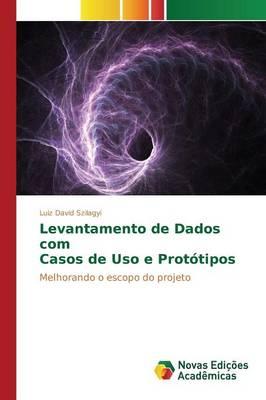 Levantamento de Dados Com Casos de USO E Prototipos (Paperback)