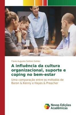 A Influencia Da Cultura Organizacional, Suporte E Coping No Bem-Estar (Paperback)