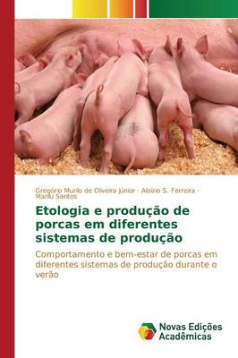 Etologia E Producao de Porcas Em Diferentes Sistemas de Producao (Paperback)