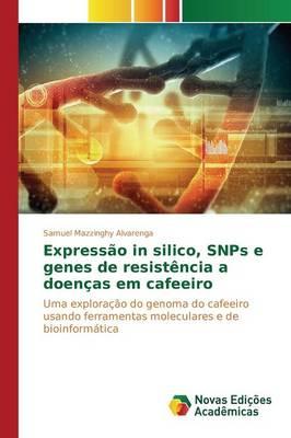 Expressao in Silico, Snps E Genes de Resistencia a Doencas Em Cafeeiro (Paperback)