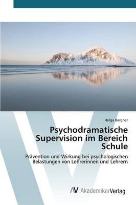 Psychodramatische Supervision im Bereich Schule (Paperback)