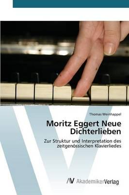 Moritz Eggert Neue Dichterlieben (Paperback)