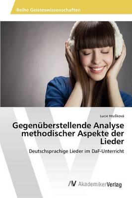 Gegenuberstellende Analyse Methodischer Aspekte Der Lieder (Paperback)