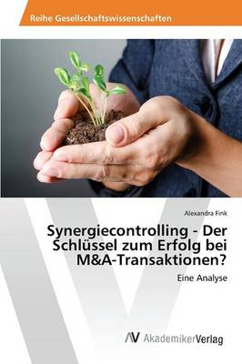 Synergiecontrolling - Der Schlussel Zum Erfolg Bei M&A-Transaktionen? (Paperback)