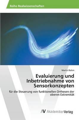 Evaluierung Und Inbetriebnahme Von Sensorkonzepten (Paperback)