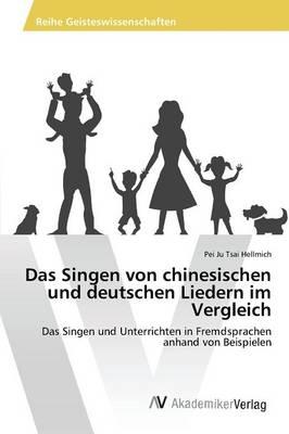 Das Singen Von Chinesischen Und Deutschen Liedern Im Vergleich (Paperback)