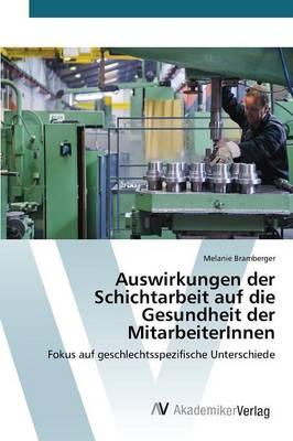 Auswirkungen Der Schichtarbeit Auf Die Gesundheit Der Mitarbeiterinnen (Paperback)