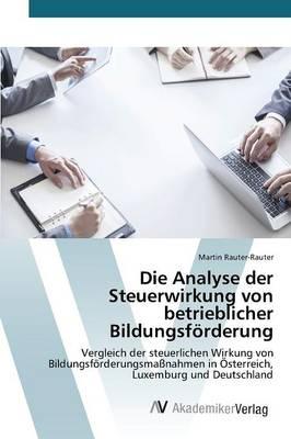 Die Analyse Der Steuerwirkung Von Betrieblicher Bildungsforderung (Paperback)
