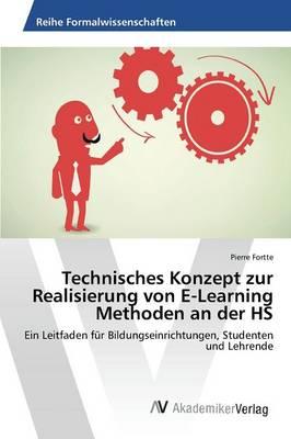 Technisches Konzept Zur Realisierung Von E-Learning Methoden an Der HS (Paperback)