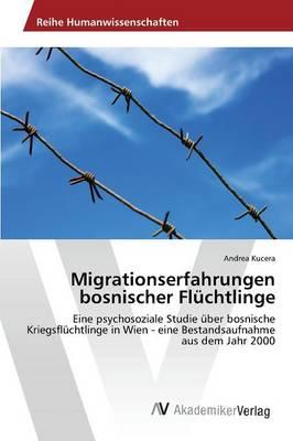 Migrationserfahrungen Bosnischer Fluchtlinge (Paperback)