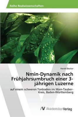 Nmin-Dynamik Nach Fruhjahrsumbruch Einer 3-Jahrigen Luzerne (Paperback)