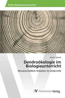 Dendrookologie Im Biologieunterricht (Paperback)