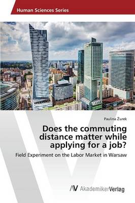 Does the Commuting Distance Matter While Applying for a Job? (Paperback)