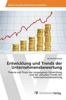 Entwicklung Und Trends Der Unternehmensbewertung (Paperback)