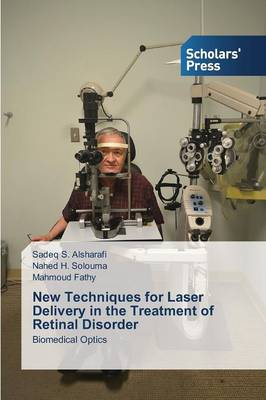 New Techniques for Laser Delivery in the Treatment of Retinal Disorder (Paperback)