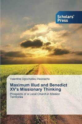 Maximum Illud and Benedict XV's Missionary Thinking (Paperback)