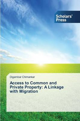Access to Common and Private Property: A Linkage with Migration (Paperback)