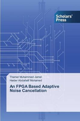 An FPGA Based Adaptive Noise Cancellation (Paperback)