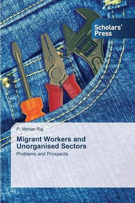 Migrant Workers and Unorganised Sectors (Paperback)