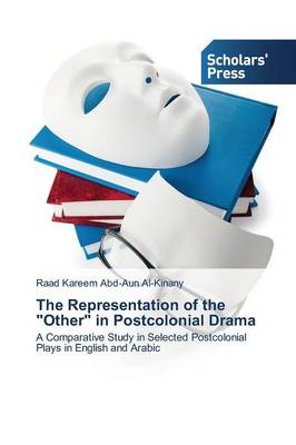 The Representation of the Other in Postcolonial Drama (Paperback)