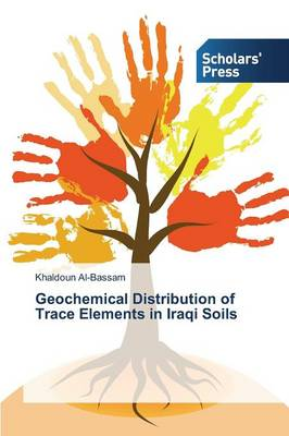 Geochemical Distribution of Trace Elements in Iraqi Soils (Paperback)