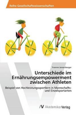 Unterschiede Im Ernahrungsempowerment Zwischen Athleten (Paperback)