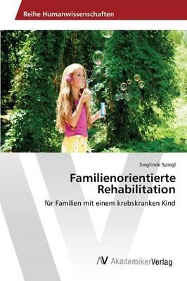Familienorientierte Rehabilitation (Paperback)