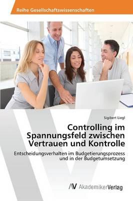 Controlling Im Spannungsfeld Zwischen Vertrauen Und Kontrolle (Paperback)
