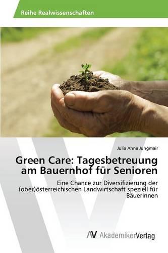 Green Care: Tagesbetreuung Am Bauernhof Fur Senioren (Paperback)