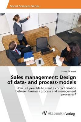 Sales Management: Design of Data- And Process-Models (Paperback)