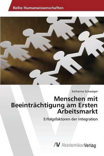 Menschen Mit Beeintrachtigung Am Ersten Arbeitsmarkt (Paperback)