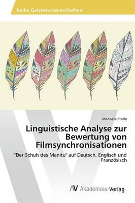 Linguistische Analyse Zur Bewertung Von Filmsynchronisationen (Paperback)