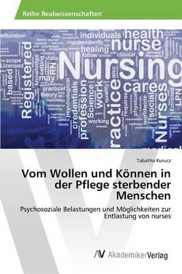 Vom Wollen Und Konnen in Der Pflege Sterbender Menschen (Paperback)