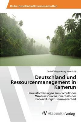 Deutschland Und Ressourcenmanagement in Kamerun (Paperback)