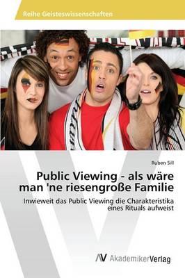 Public Viewing - ALS Ware Man 'ne Riesengrosse Familie (Paperback)