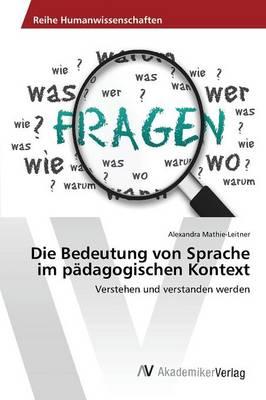 Die Bedeutung Von Sprache Im Padagogischen Kontext (Paperback)