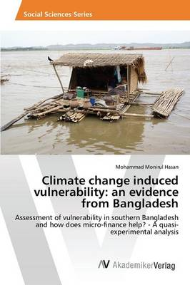 Climate Change Induced Vulnerability: An Evidence from Bangladesh (Paperback)