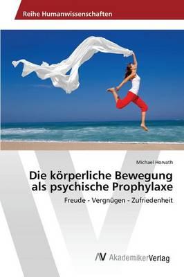 Die Korperliche Bewegung ALS Psychische Prophylaxe (Paperback)