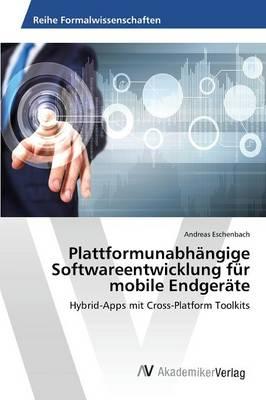 Plattformunabhangige Softwareentwicklung Fur Mobile Endgerate (Paperback)