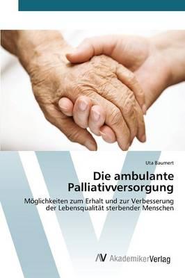 Die Ambulante Palliativversorgung (Paperback)