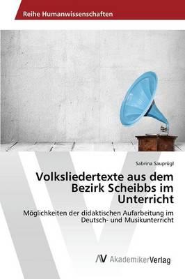 Volksliedertexte Aus Dem Bezirk Scheibbs Im Unterricht (Paperback)