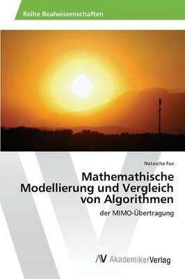 Mathemathische Modellierung Und Vergleich Von Algorithmen (Paperback)