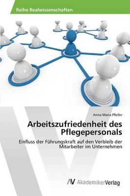 Arbeitszufriedenheit Des Pflegepersonals (Paperback)